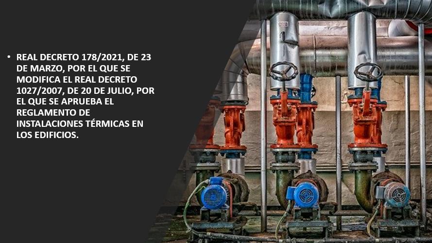 REAL DECRETO 178/2021, POR EL QUE SE MODIFICA EL R.D. 1027/2007